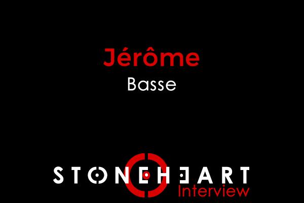 Interview - Jérôme Bassiste de STONEHEART